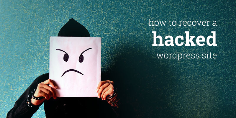 Steps to do if your WordPress site is hacked